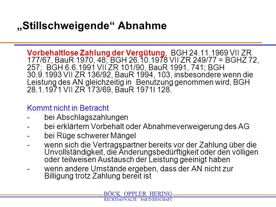 BÖCK OPPLER HERING RECHTSANWÄLTE PARTNERSCHAFT Stillschweigende Abnahme Vorbehaltlose Zahlung der Vergütung, BGH 24.11.1969 VII ZR 177/67, BauR 1970,