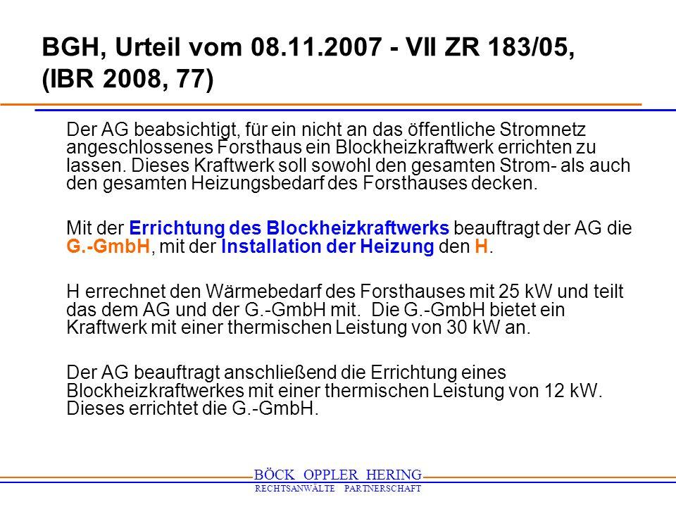 BÖCK OPPLER HERING RECHTSANWÄLTE PARTNERSCHAFT BGH, Urteil vom 08.11.2007 - VII ZR 183/05, (IBR 2008, 77) Der AG beabsichtigt, für ein nicht an das öf