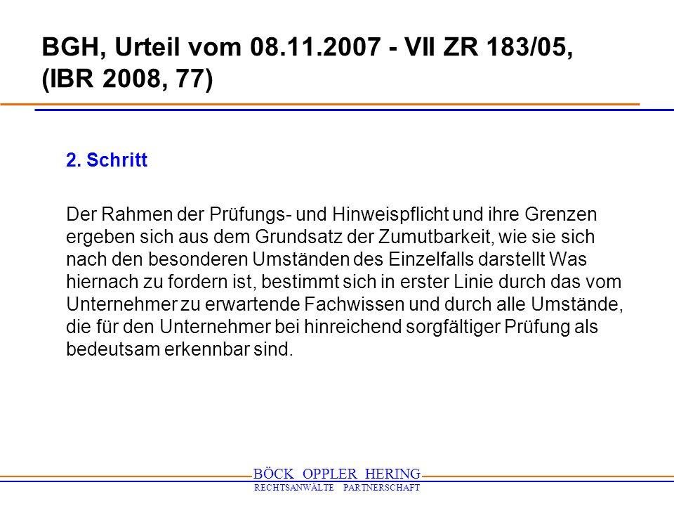 BÖCK OPPLER HERING RECHTSANWÄLTE PARTNERSCHAFT BGH, Urteil vom 08.11.2007 - VII ZR 183/05, (IBR 2008, 77) 2. Schritt Der Rahmen der Prüfungs- und Hinw