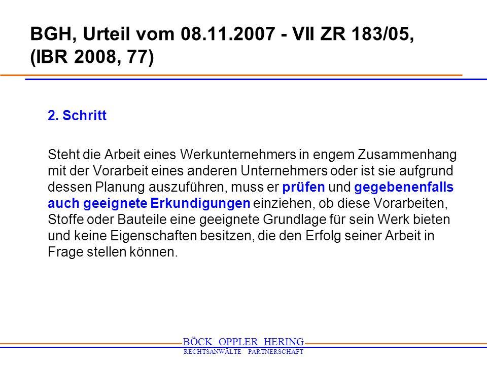 BÖCK OPPLER HERING RECHTSANWÄLTE PARTNERSCHAFT BGH, Urteil vom 08.11.2007 - VII ZR 183/05, (IBR 2008, 77) 2. Schritt Steht die Arbeit eines Werkuntern