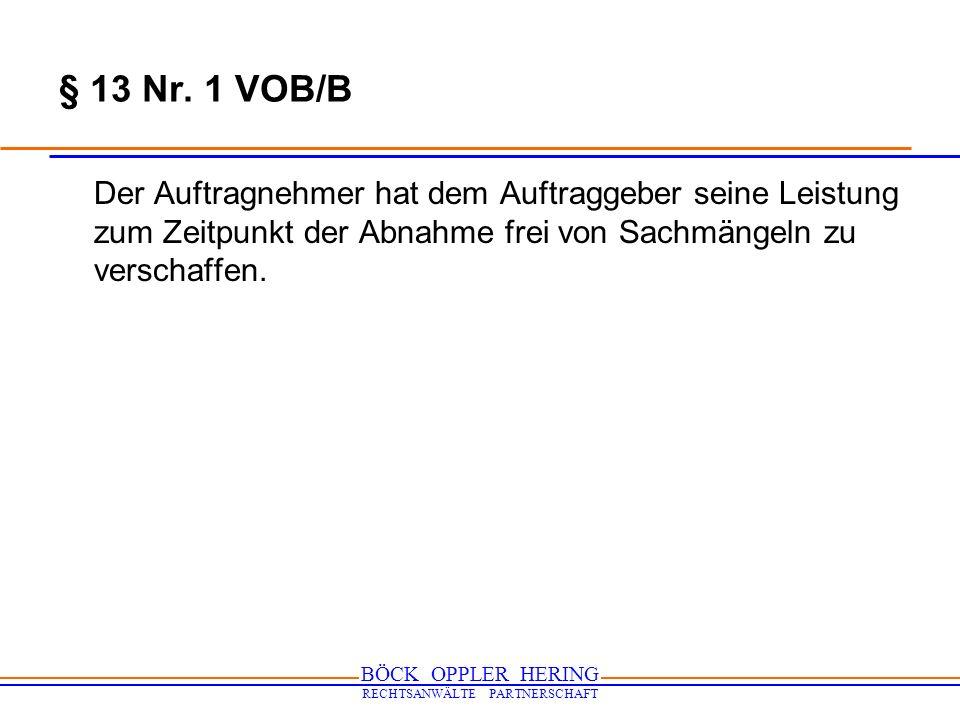 BÖCK OPPLER HERING RECHTSANWÄLTE PARTNERSCHAFT BGH, Urteil vom 08.11.2007 - VII ZR 183/05, (IBR 2008, 77) 2.