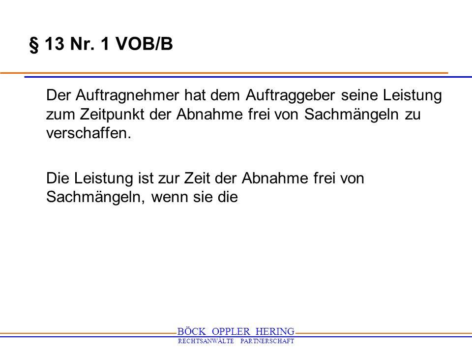 BÖCK OPPLER HERING RECHTSANWÄLTE PARTNERSCHAFT BGH, Urteil vom 08.11.2007 - VII ZR 183/05, (IBR 2008, 77) 3.
