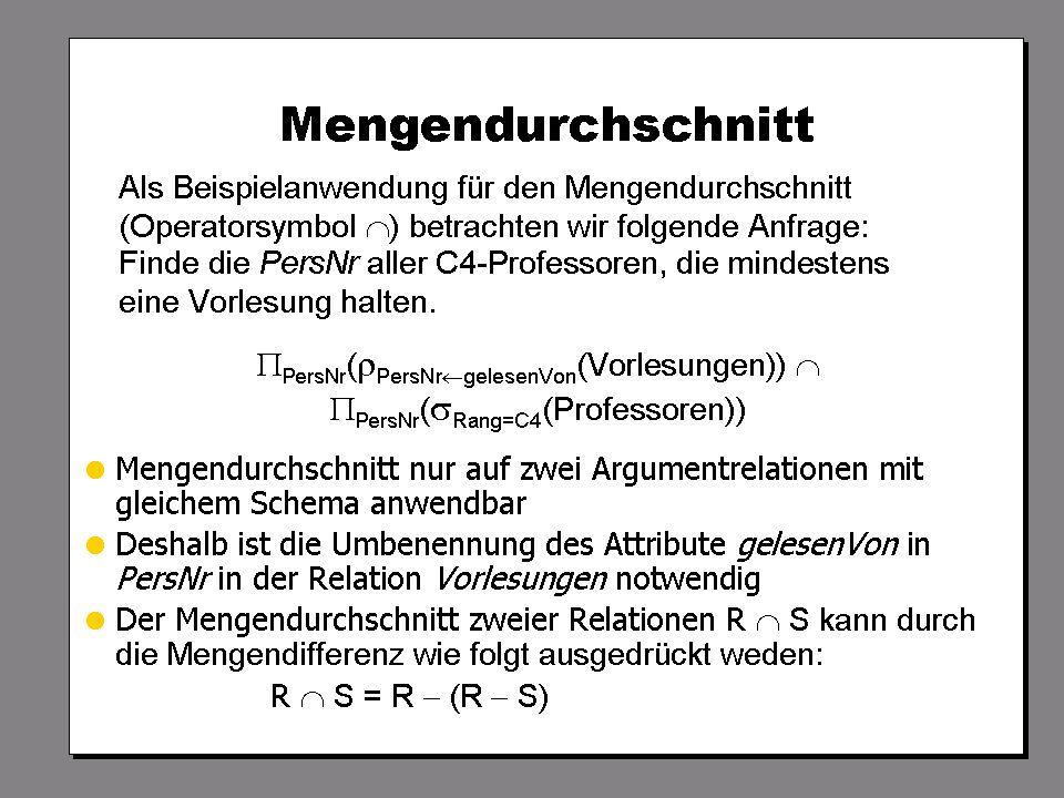 WS 2007/08 Datenbanksysteme Mi 17:00 – 18:30 R 1.007 © Bojan Milijaš, 17.10.2007Vorlesung #2 - Das relationale Modell32