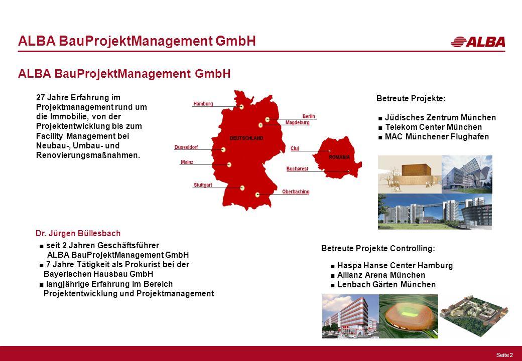 Seite 2 ALBA BauProjektManagement GmbH Betreute Projekte: Jüdisches Zentrum München Telekom Center München MAC Münchener Flughafen Betreute Projekte C