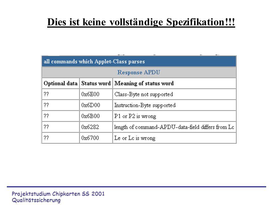 Projektstudium Chipkarten SS 2001 Qualitätssicherung Validieren Code und Spezifikation überprüfen 1.Einfache Methoden 2.Integrationen 3.Komplexe Funkt