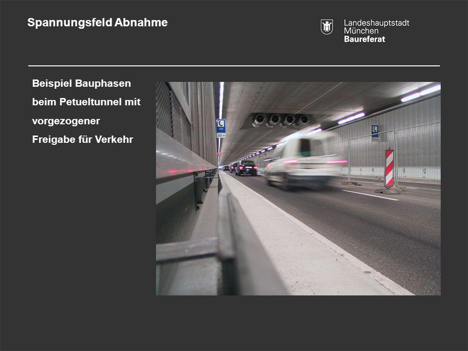 Spannungsfeld Abnahme Beispiel Bauphasen beim Petueltunnel mit vorgezogener Freigabe für Verkehr