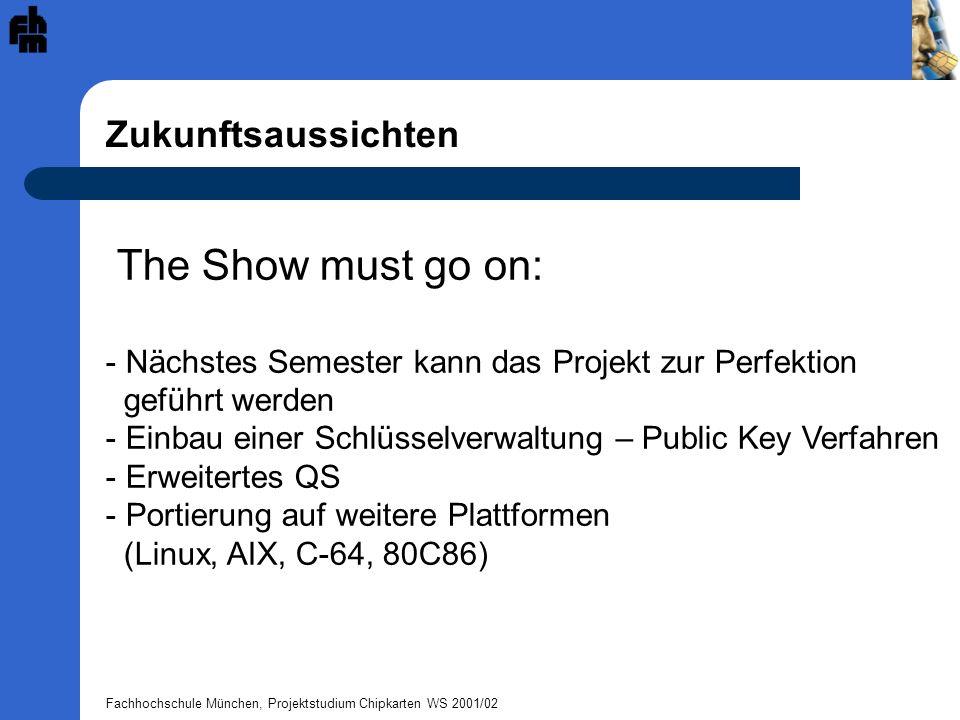 Fachhochschule München, Projektstudium Chipkarten WS 2001/02 El grande Finàl Wir bedanken uns für die Unterstützung bei Frau Prof.