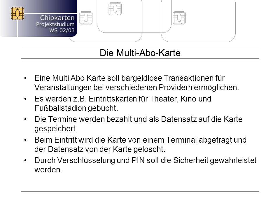 Die Multi-Abo-Karte Eine Multi Abo Karte soll bargeldlose Transaktionen für Veranstaltungen bei verschiedenen Providern ermöglichen.