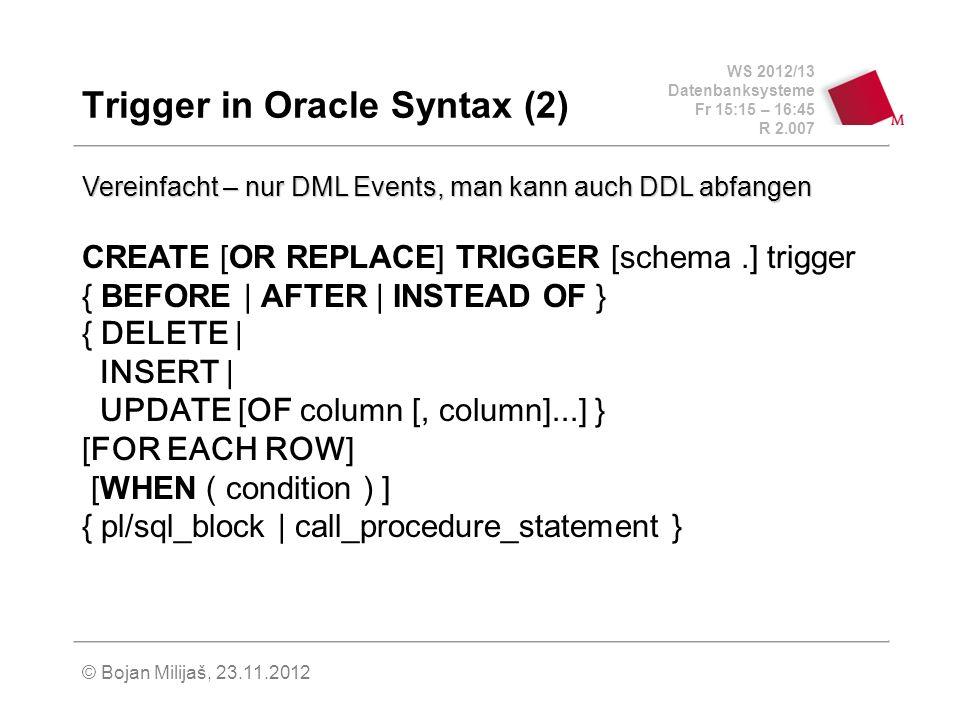 WS 2012/13 Datenbanksysteme Fr 15:15 – 16:45 R 2.007 © Bojan Milijaš, 23.11.2012 Einbettung in Wirtssprachen Embedded SQL Mit Hilfe eines Präcompilers!!.