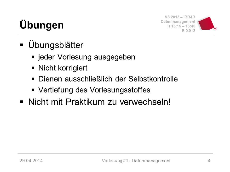 SS 2013 – IBB4B Datenmanagement Fr 15:15 – 16:45 R 0.012 29.04.2014Vorlesung #1 - Datenmanagement5 Literatur...