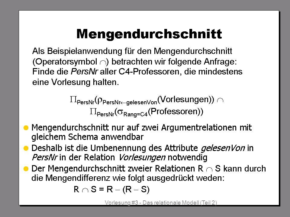 WS 2013/14 Datenbanksysteme Fr 17:00 – 18:30 R 1.007 © Bojan Milijaš, 17.10.2013Vorlesung #3 - Das relationale Modell (Teil 2)