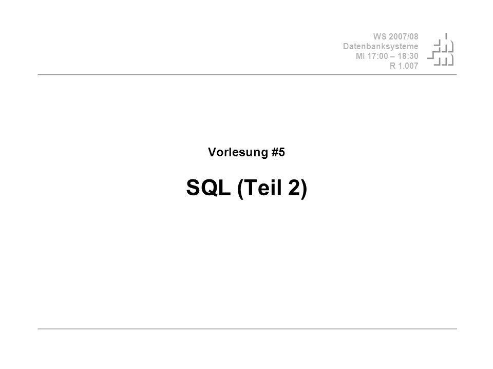 WS 2007/08 Datenbanksysteme Mi 17:00 – 18:30 R 1.007 © Bojan Milijaš, 07.11.2007Vorlesung #5 - SQL (Teil 2)22 Quantifizierte Anfragen in SQL Es gibt keinen expliziten Allquantor Es gibt aber den Existenzquantor: exists, not exist wieder: Professoren, die keine Vorlesung halten select Name, PersNr from Professoren p where not exists ( select * from Vorlesungen where gelesenVon = p.PersNr );