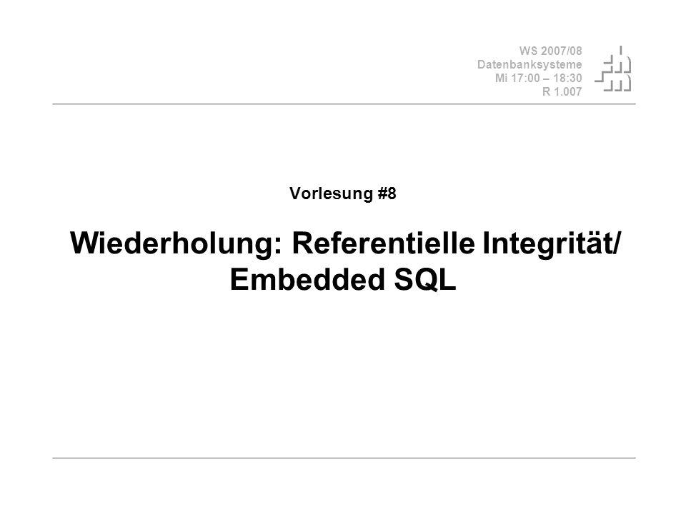 WS 2007/08 Datenbanksysteme Mi 17:00 – 18:30 R 1.007 © Bojan Milijaš, 28.11.2007Vorlesung #8 - Wiederholung Referentielle Integrität / Embedded SQL 12 Trigger in Oracle Syntax (2) CREATE [OR REPLACE] TRIGGER [schema.] trigger { BEFORE | AFTER | INSTEAD OF } { DELETE | INSERT | UPDATE [OF column [, column]...] } [FOR EACH ROW] [WHEN ( condition ) ] { pl/sql_block | call_procedure_statement } Vereinfacht – nur DML Events, man kann auch DDL abfangen