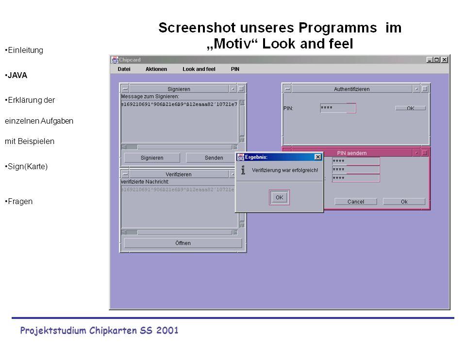 Projektstudium Chipkarten SS 2001 Einleitung JAVA Erklärung der einzelnen Aufgaben mit Beispielen Sign(Karte) Fragen