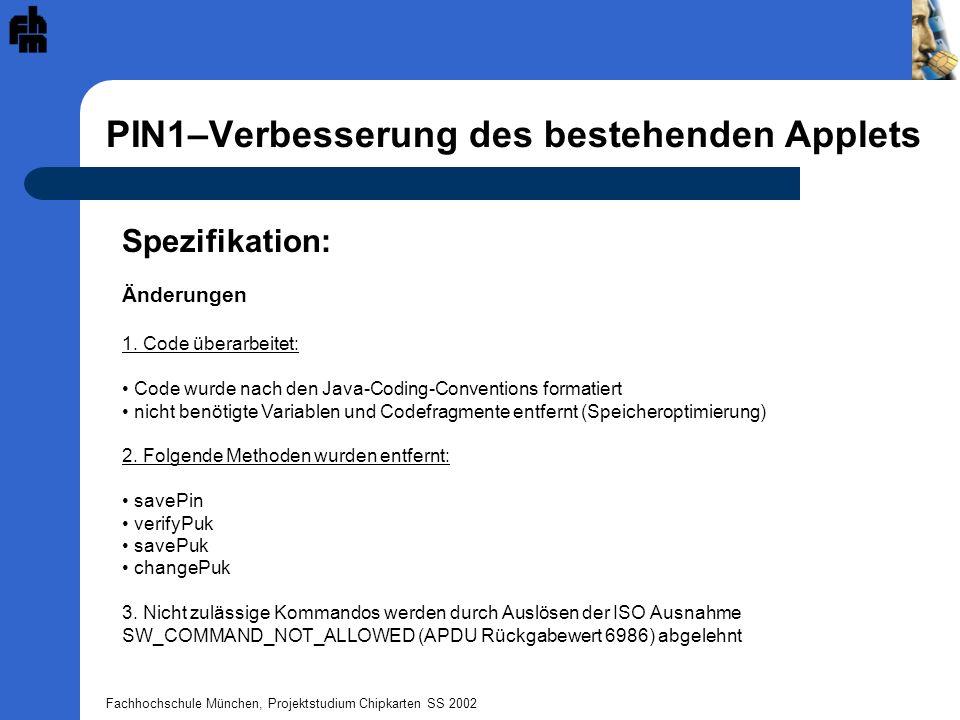 Fachhochschule München, Projektstudium Chipkarten SS 2002 PIN1–Verbesserung des bestehenden Applets Spezifikation: Änderungen 1.