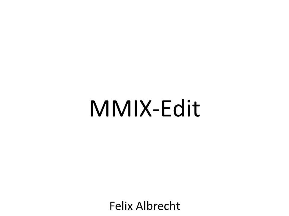MMIX-Edit Felix Albrecht