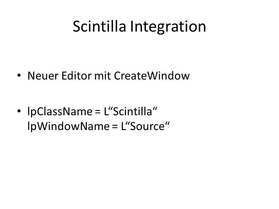Scintilla Integration Neuer Editor mit CreateWindow lpClassName = LScintilla lpWindowName = LSource