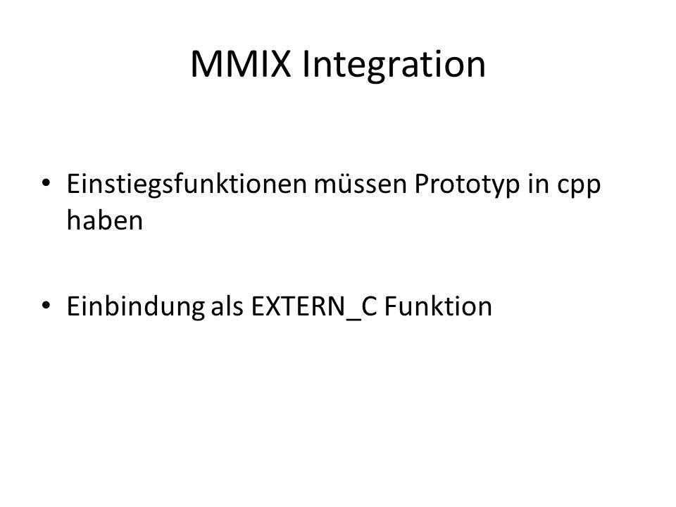 MMIX Integration Einstiegsfunktionen müssen Prototyp in cpp haben Einbindung als EXTERN_C Funktion