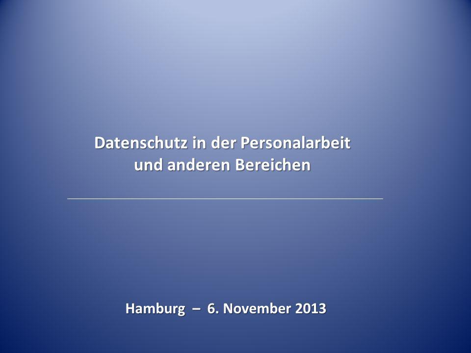 Datenschutz in der Personalarbeit und anderen Bereichen Hamburg – 6. November 2013