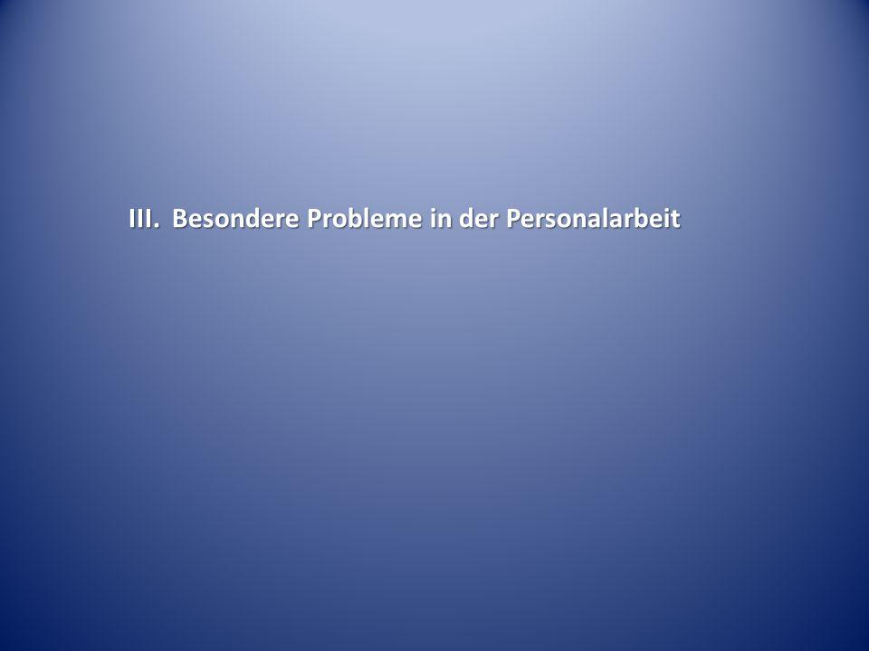 III. Besondere Probleme in der Personalarbeit