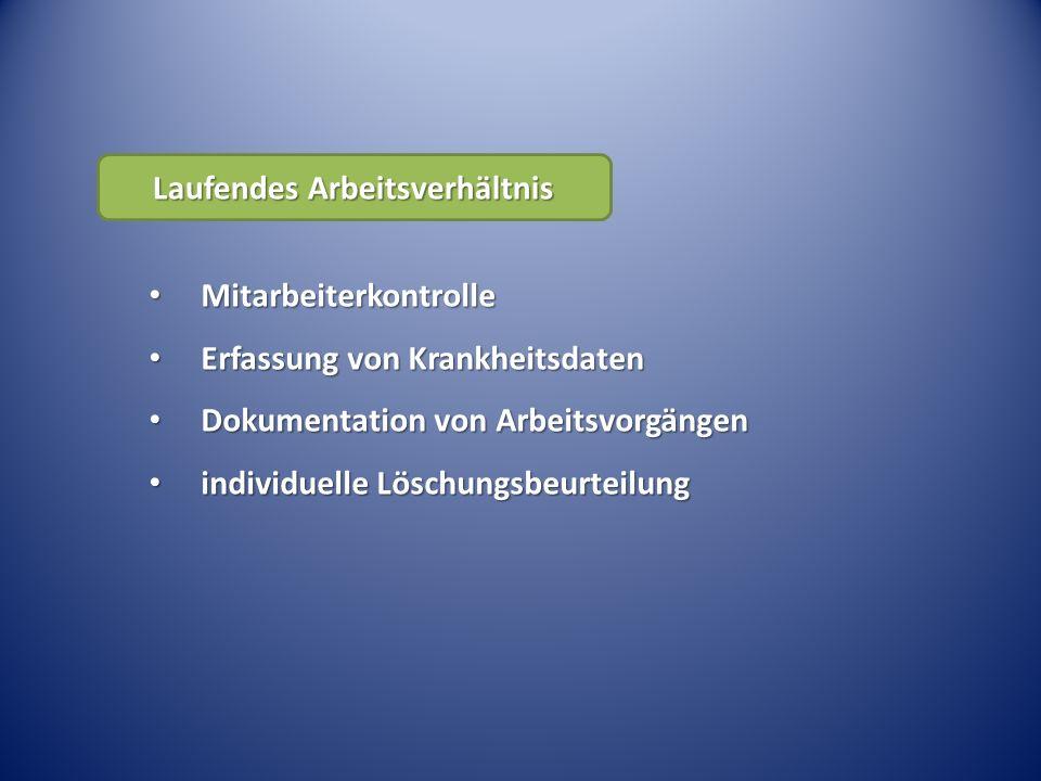 Laufendes Arbeitsverhältnis Mitarbeiterkontrolle Mitarbeiterkontrolle Erfassung von Krankheitsdaten Erfassung von Krankheitsdaten Dokumentation von Ar