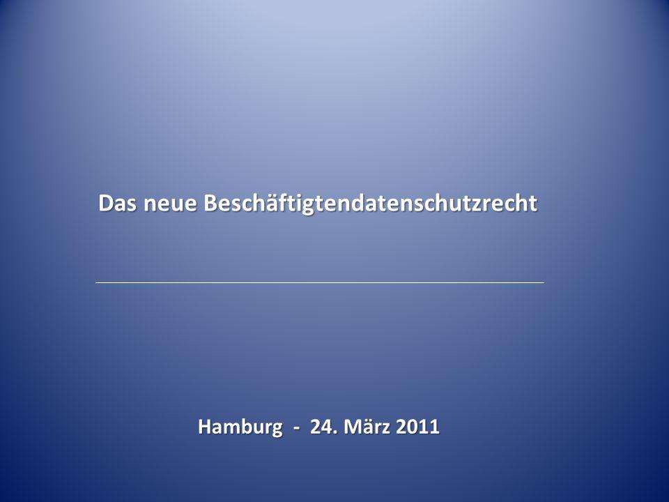 Das neue Beschäftigtendatenschutzrecht Hamburg - 24. März 2011