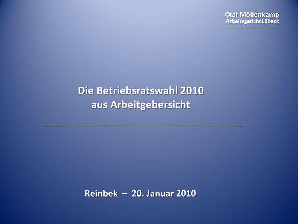 Olaf Möllenkamp Arbeitsgericht Lübeck Die Betriebsratswahl 2010 aus Arbeitgebersicht Reinbek – 20. Januar 2010