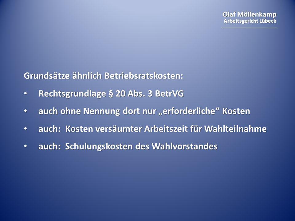 Olaf Möllenkamp Arbeitsgericht Lübeck Grundsätze ähnlich Betriebsratskosten: Rechtsgrundlage § 20 Abs. 3 BetrVG Rechtsgrundlage § 20 Abs. 3 BetrVG auc