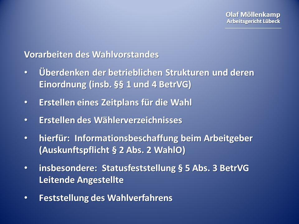 Olaf Möllenkamp Arbeitsgericht Lübeck Vorarbeiten des Wahlvorstandes Überdenken der betrieblichen Strukturen und deren Einordnung (insb. §§ 1 und 4 Be