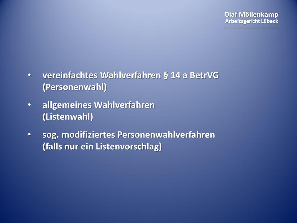 Olaf Möllenkamp Arbeitsgericht Lübeck vereinfachtes Wahlverfahren § 14 a BetrVG (Personenwahl) vereinfachtes Wahlverfahren § 14 a BetrVG (Personenwahl