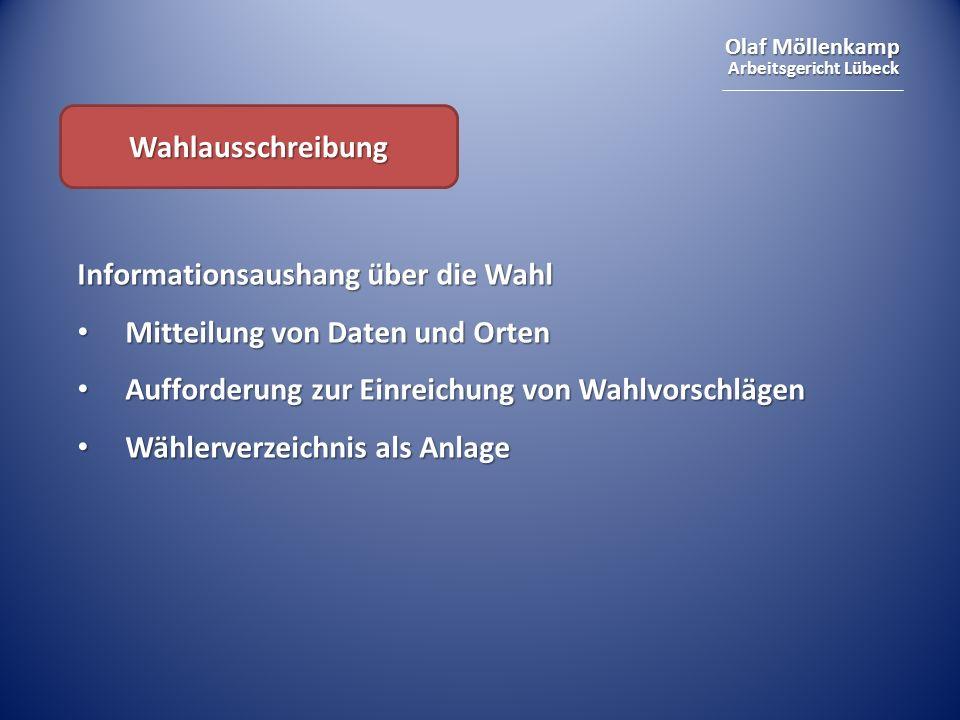 Olaf Möllenkamp Arbeitsgericht Lübeck Wahlausschreibung Informationsaushang über die Wahl Mitteilung von Daten und Orten Mitteilung von Daten und Orte