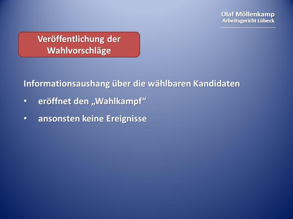 Olaf Möllenkamp Arbeitsgericht Lübeck Veröffentlichung der Wahlvorschläge Informationsaushang über die wählbaren Kandidaten eröffnet den Wahlkampf erö
