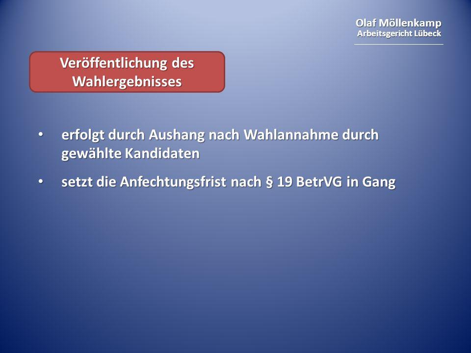 Olaf Möllenkamp Arbeitsgericht Lübeck Veröffentlichung des Wahlergebnisses erfolgt durch Aushang nach Wahlannahme durch gewählte Kandidaten erfolgt du