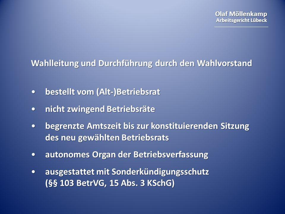 Olaf Möllenkamp Arbeitsgericht Lübeck Wahlanfechtung nach § 19 BetrVG 2-Wochen-Frist ab Aushang des Wahlergebnisses 2-Wochen-Frist ab Aushang des Wahlergebnisses antragsberechtigt sind Arbeitgeber, Gewerkschaft oder drei Arbeitnehmer antragsberechtigt sind Arbeitgeber, Gewerkschaft oder drei Arbeitnehmer