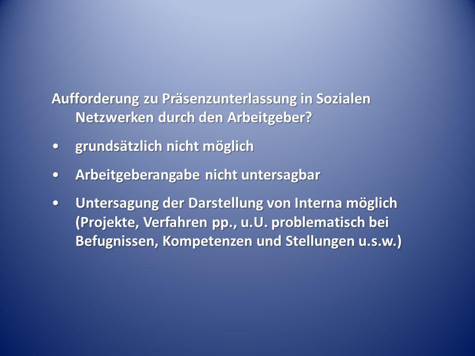 Aufforderung zu Präsenzunterlassung in Sozialen Netzwerken durch den Arbeitgeber.