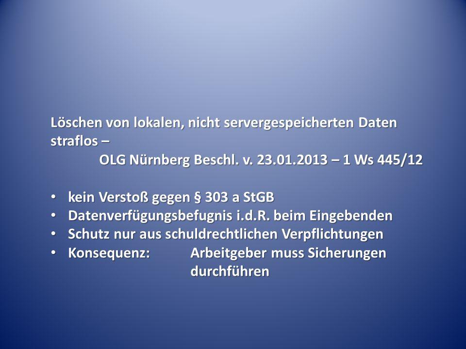Löschen von lokalen, nicht servergespeicherten Daten straflos – OLG Nürnberg Beschl.