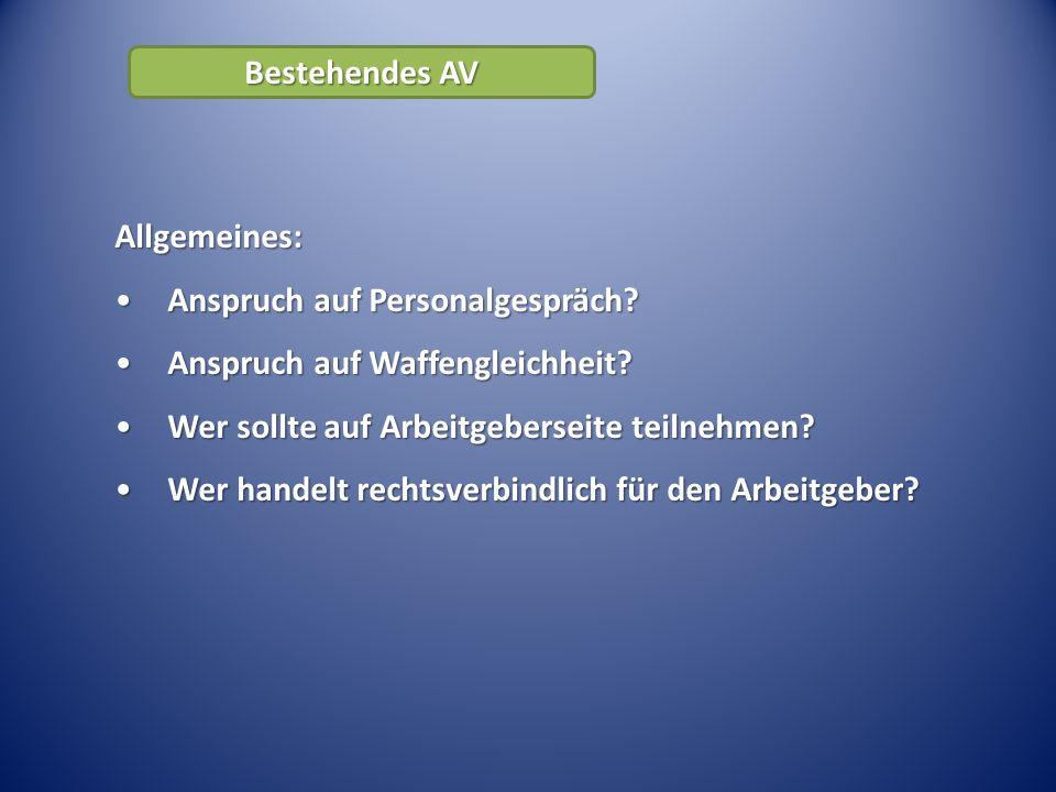 Bestehendes AV Allgemeines: Anspruch auf Personalgespräch?Anspruch auf Personalgespräch.