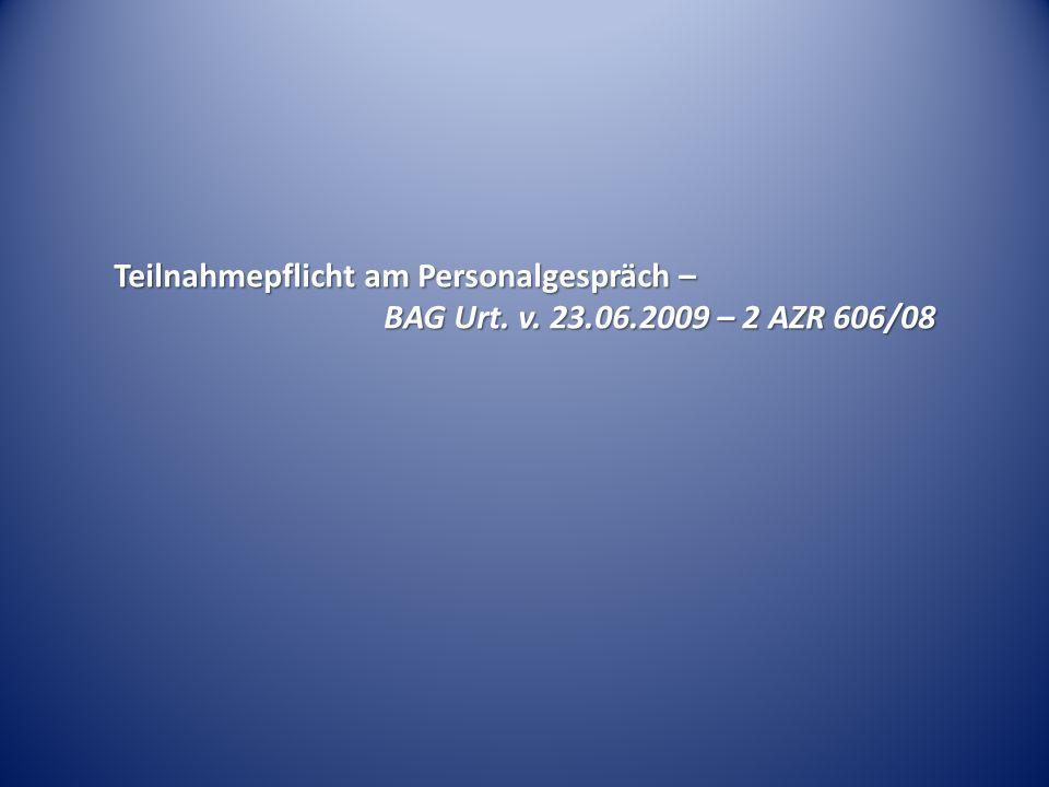 Teilnahmepflicht am Personalgespräch – BAG Urt. v. 23.06.2009 – 2 AZR 606/08