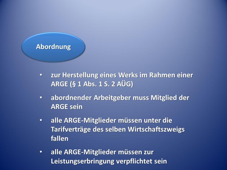 zur Herstellung eines Werks im Rahmen einer ARGE (§ 1 Abs. 1 S. 2 AÜG) zur Herstellung eines Werks im Rahmen einer ARGE (§ 1 Abs. 1 S. 2 AÜG) abordnen