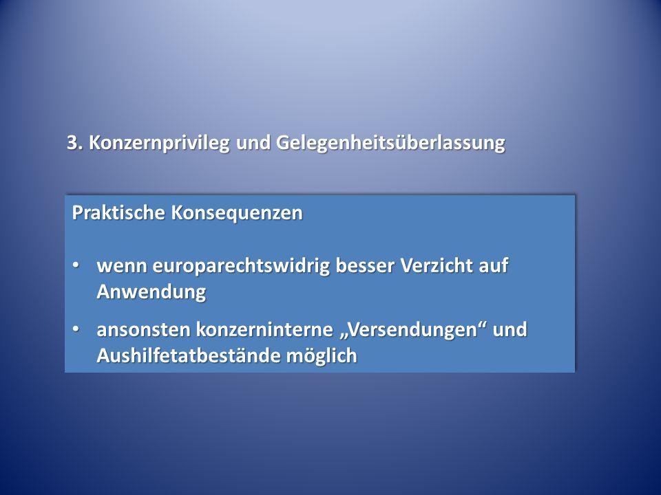 Praktische Konsequenzen wenn europarechtswidrig besser Verzicht auf Anwendung wenn europarechtswidrig besser Verzicht auf Anwendung ansonsten konzerni