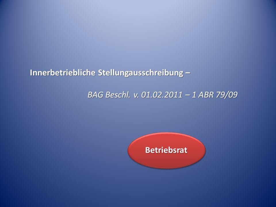 Innerbetriebliche Stellungausschreibung – BAG Beschl. v. 01.02.2011 – 1 ABR 79/09 Betriebsrat