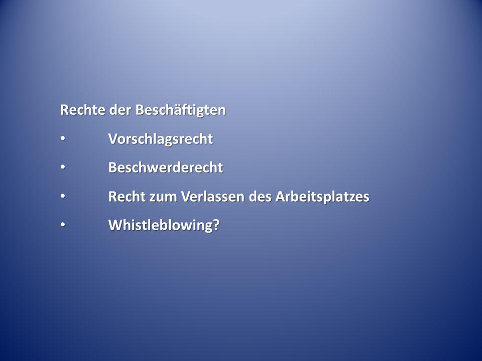 Rechte der Beschäftigten Vorschlagsrecht Vorschlagsrecht Beschwerderecht Beschwerderecht Recht zum Verlassen des Arbeitsplatzes Recht zum Verlassen de