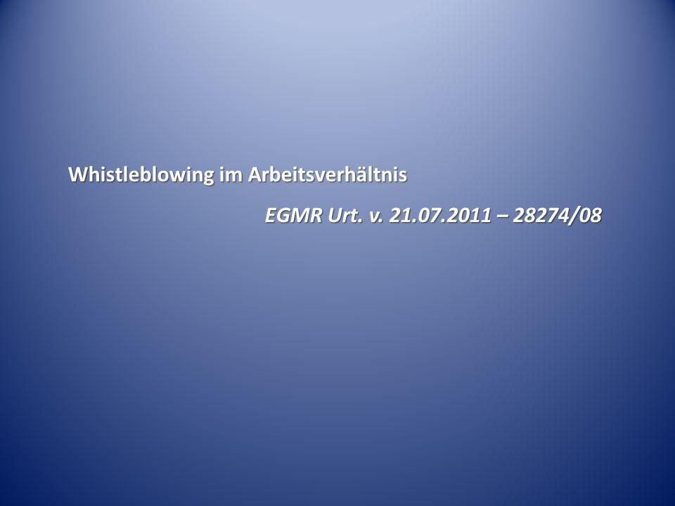 Whistleblowing im Arbeitsverhältnis EGMR Urt. v. 21.07.2011 – 28274/08