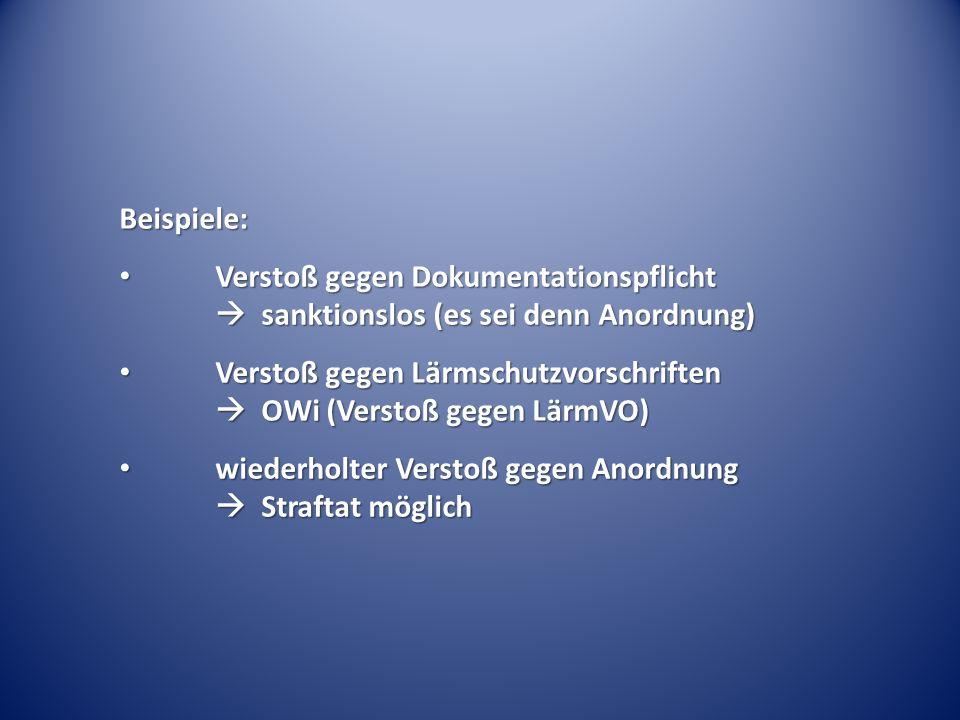 Beispiele: Verstoß gegen Dokumentationspflicht sanktionslos (es sei denn Anordnung) Verstoß gegen Dokumentationspflicht sanktionslos (es sei denn Anor