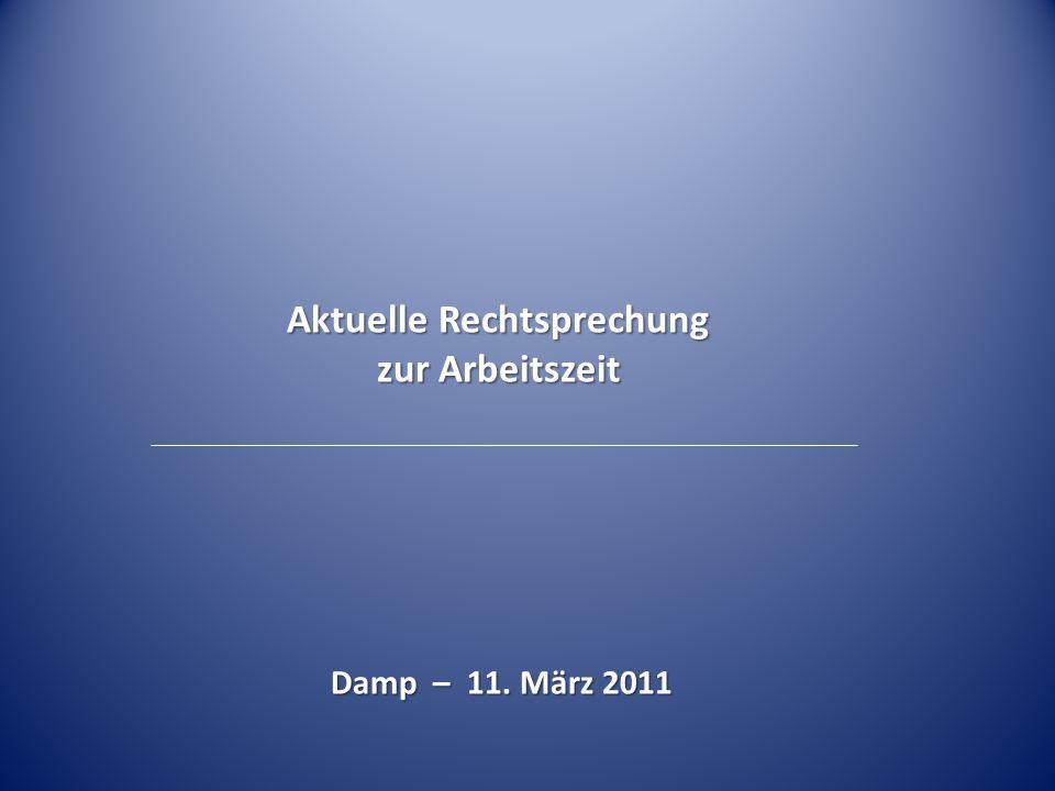 Aktuelle Rechtsprechung zur Arbeitszeit Damp – 11. März 2011