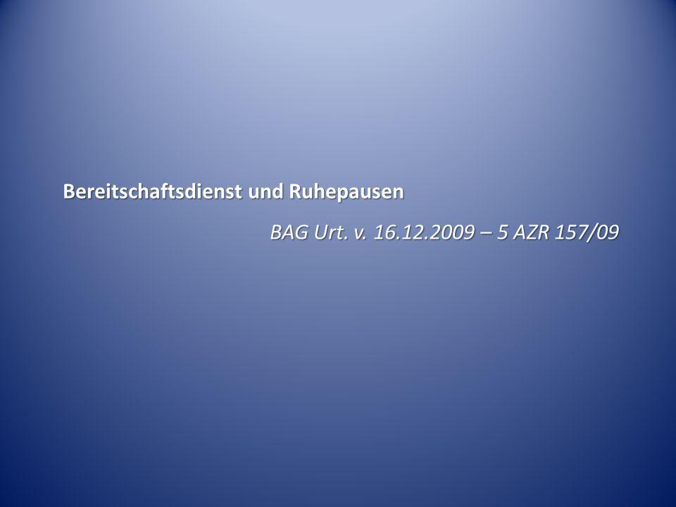 Bereitschaftsdienst und Ruhepausen BAG Urt. v. 16.12.2009 – 5 AZR 157/09