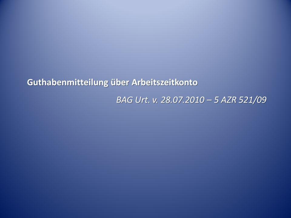 Guthabenmitteilung über Arbeitszeitkonto BAG Urt. v. 28.07.2010 – 5 AZR 521/09