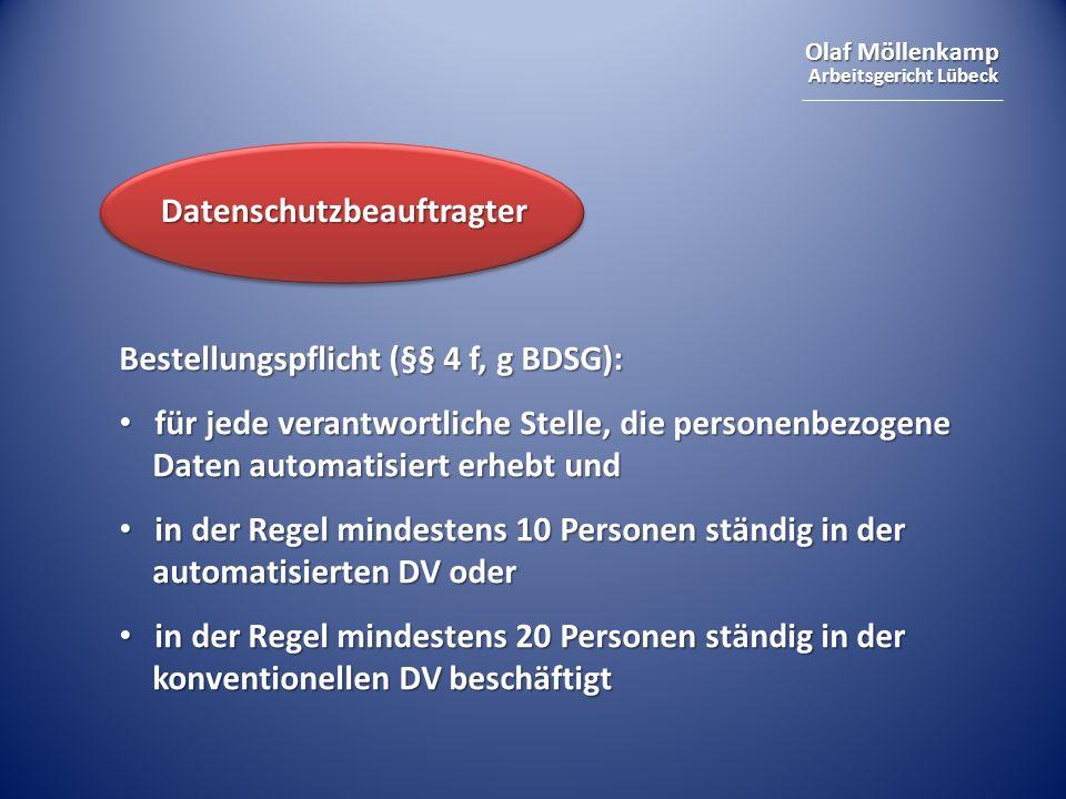 Olaf Möllenkamp Arbeitsgericht Lübeck Bestellungspflicht (§§ 4 f, g BDSG): für jede verantwortliche Stelle, die personenbezogene Daten automatisiert e