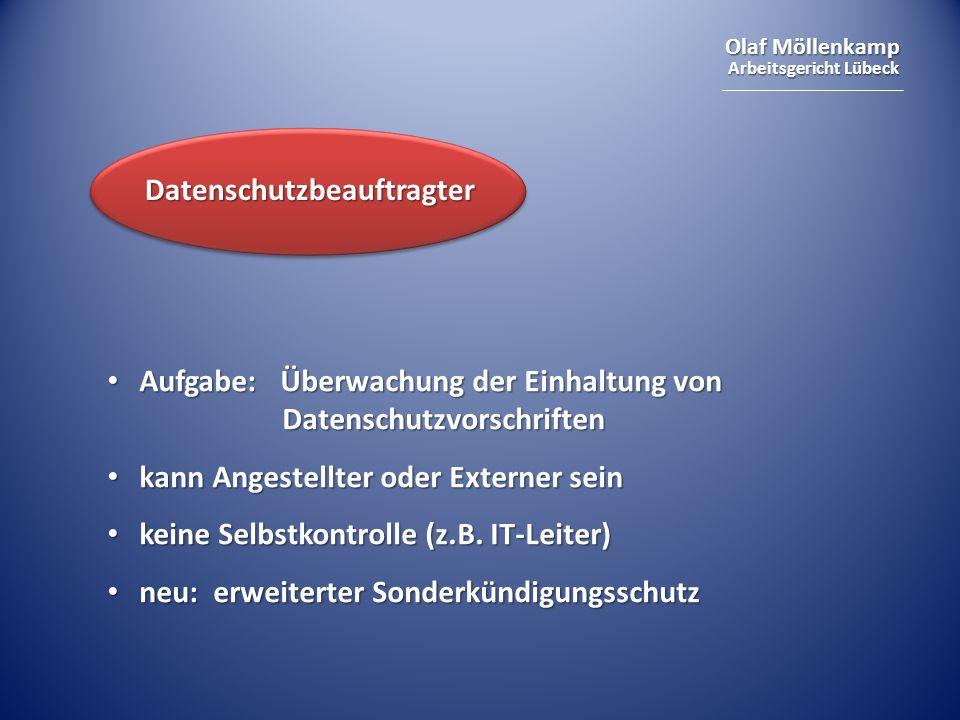 Olaf Möllenkamp Arbeitsgericht Lübeck Aufgabe: Überwachung der Einhaltung von Datenschutzvorschriften Aufgabe: Überwachung der Einhaltung von Datensch