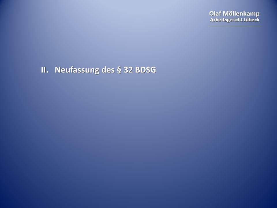Olaf Möllenkamp Arbeitsgericht Lübeck II. Neufassung des § 32 BDSG